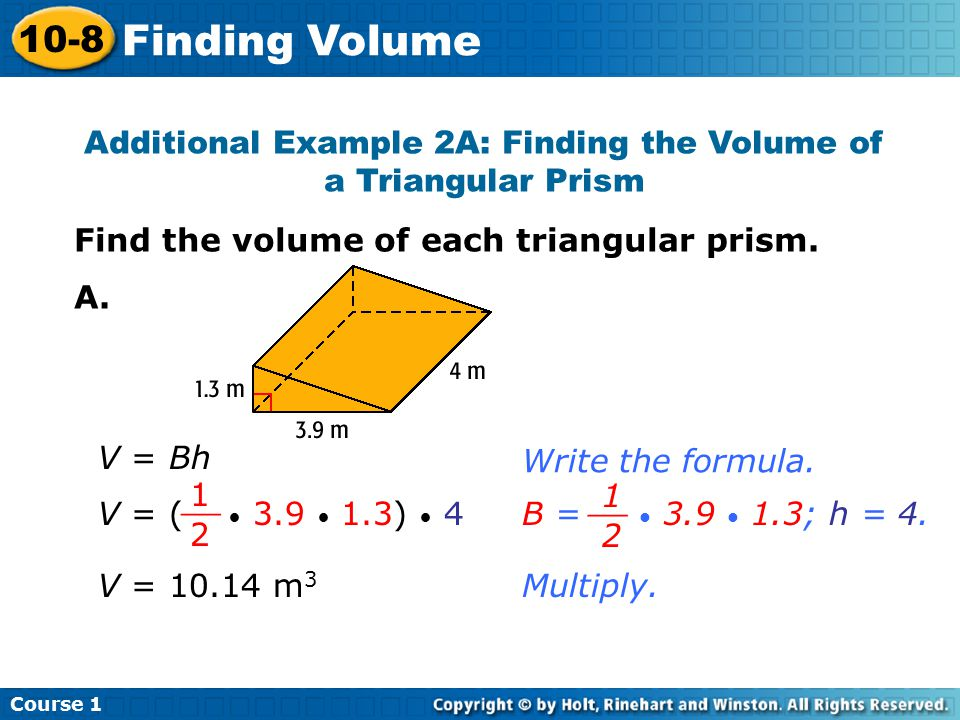 Additional Example 2A: Finding the Volume of a Triangular Prism