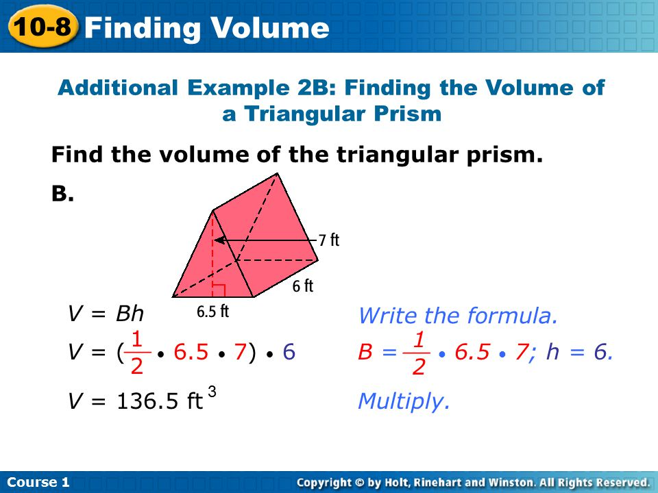 Additional Example 2B: Finding the Volume of a Triangular Prism
