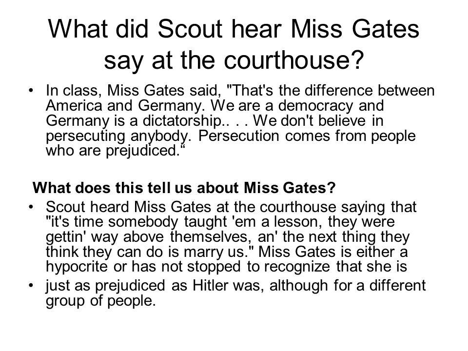 is miss gates prejudiced