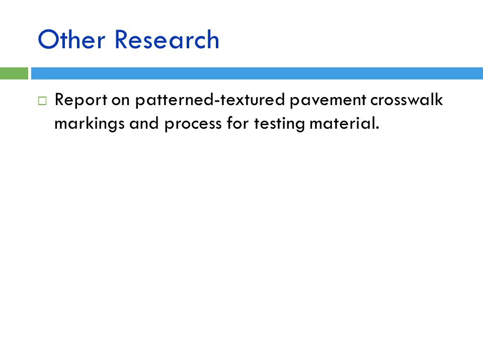 Other Research Report on patterned-textured pavement crosswalk markings and process for testing material.