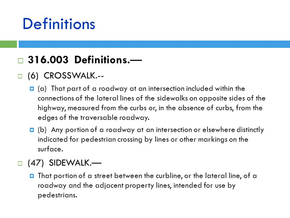 Definitions Definitions.— (6) CROSSWALK.-- (47) SIDEWALK.—