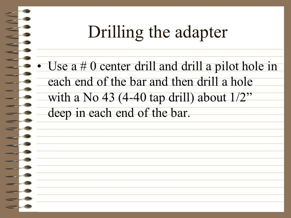 Drilling the adapter
