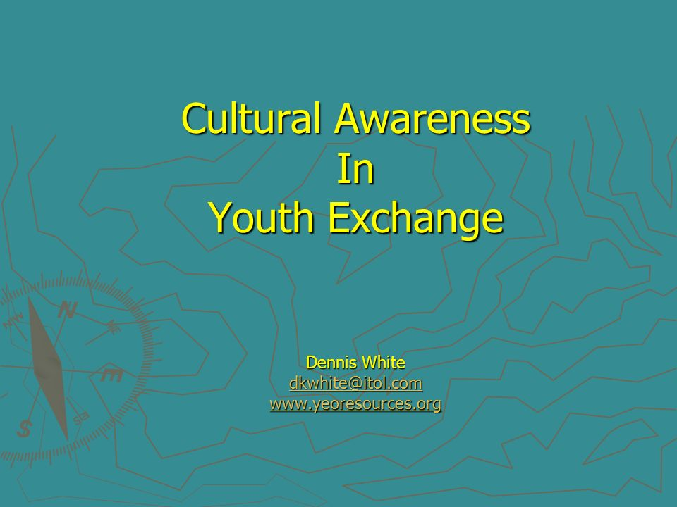 Cultural Awareness In Youth Exchange Dennis White