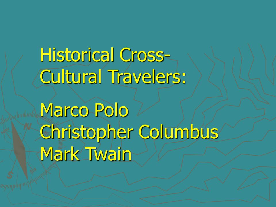 Historical Cross-Cultural Travelers: