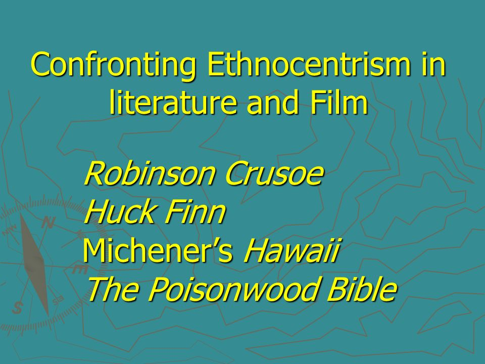 Confronting Ethnocentrism in literature and Film