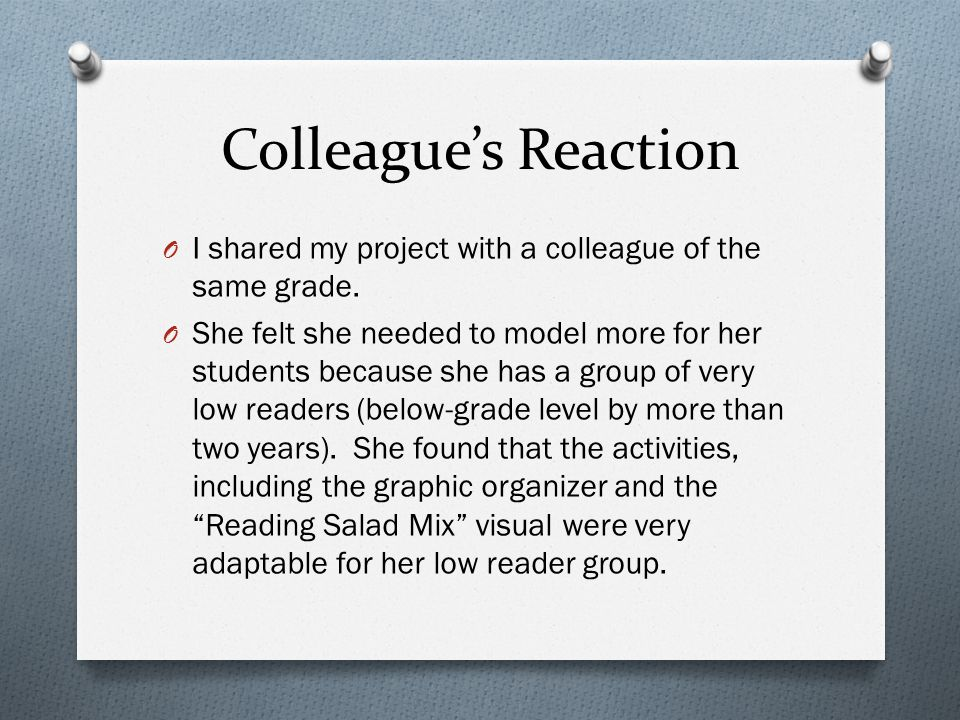 Colleague's Reaction I shared my project with a colleague of the same grade.