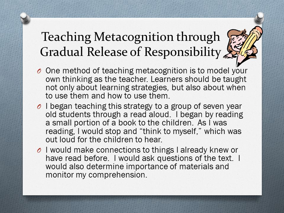 Teaching Metacognition through Gradual Release of Responsibility