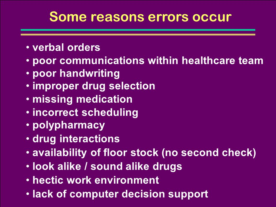 Some reasons errors occur