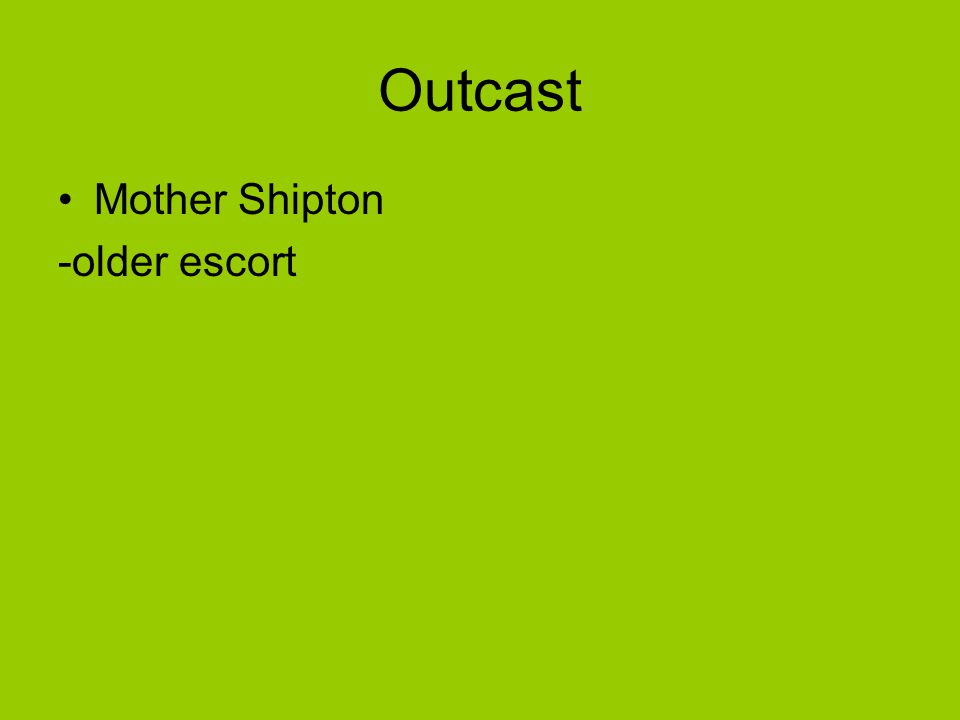 Outcast Mother Shipton -older escort