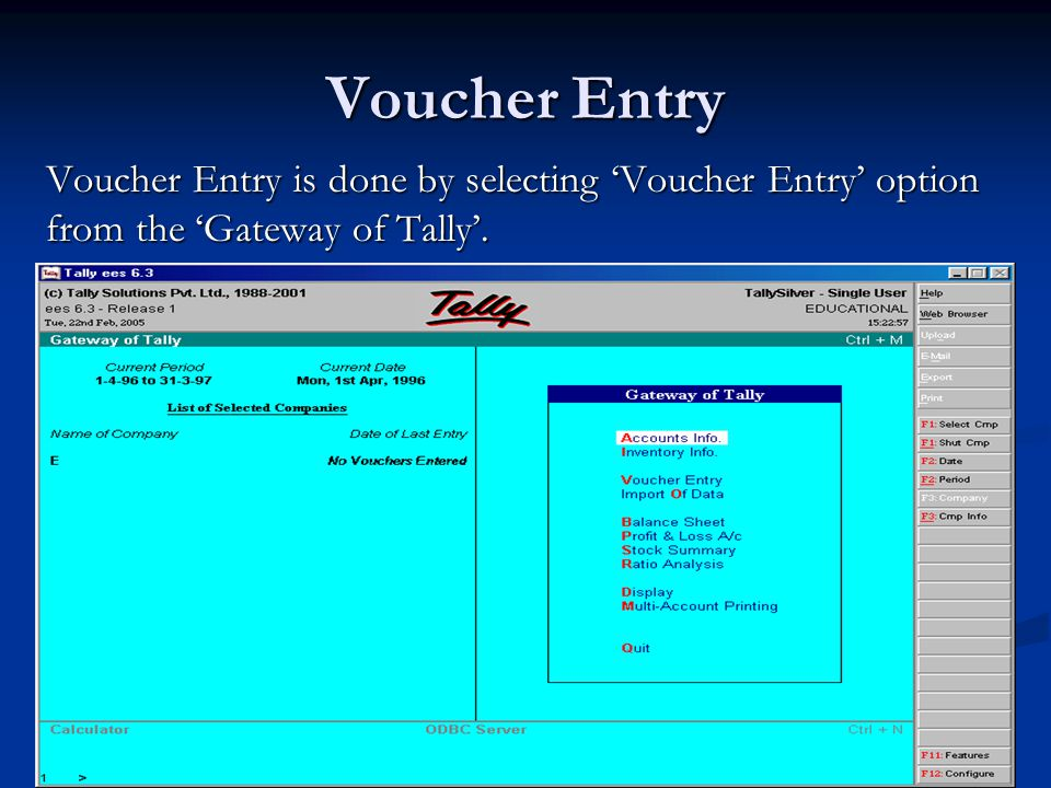 Tally accounting package ppt video online download 5 voucher entry voucher entry is done by selecting voucher entry option from the gateway of tally altavistaventures Image collections