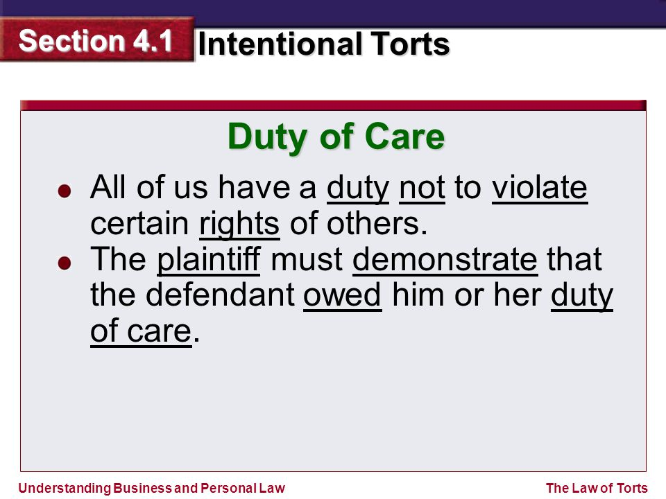 Duty of Care All of us have a duty not to violate certain rights of others.