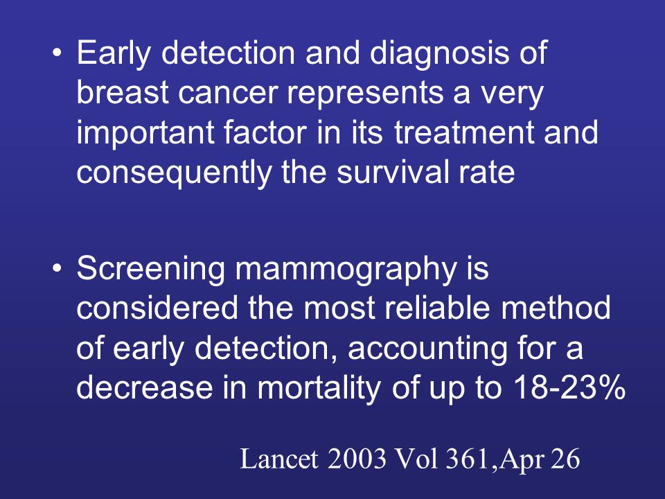 Early detection and diagnosis of breast cancer represents a very important factor in its treatment and consequently the survival rate