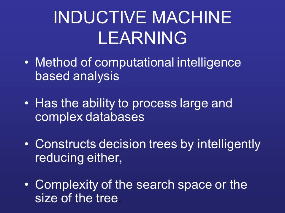 INDUCTIVE MACHINE LEARNING