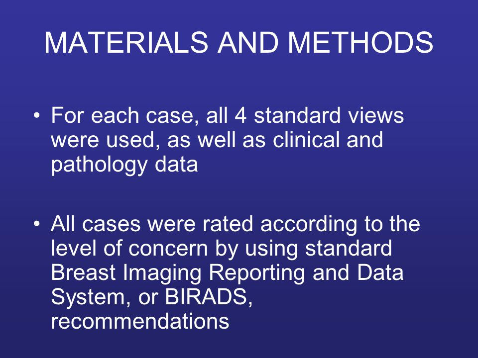 MATERIALS AND METHODS For each case, all 4 standard views were used, as well as clinical and pathology data.