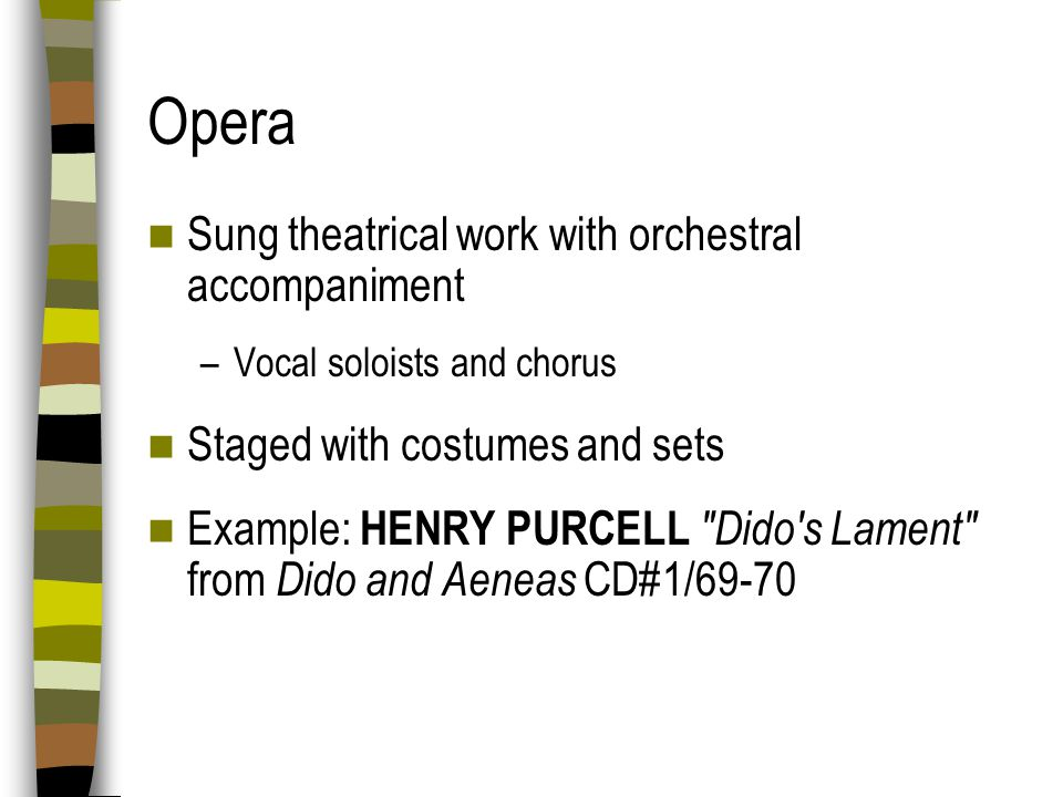 Opera Sung theatrical work with orchestral accompaniment