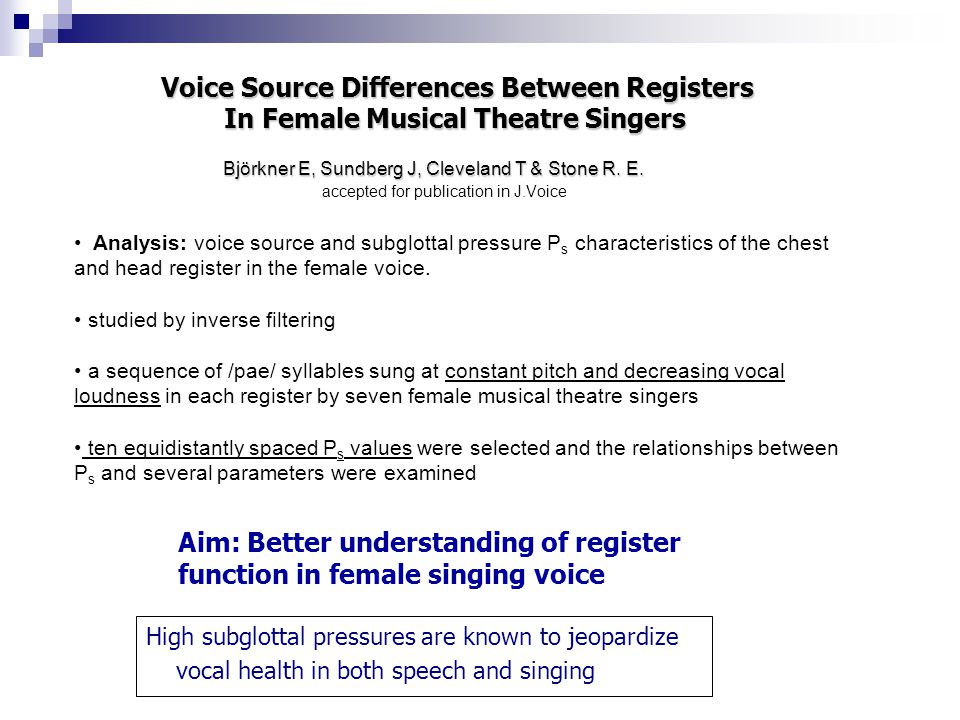 Aim: Better understanding of register function in female singing voice