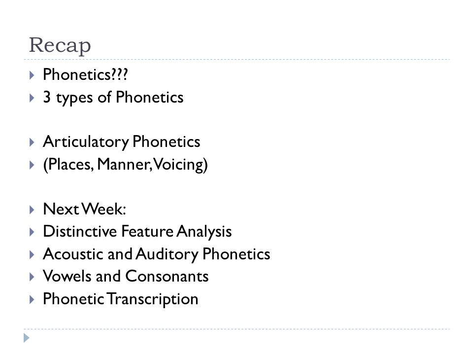 Recap Phonetics 3 types of Phonetics Articulatory Phonetics