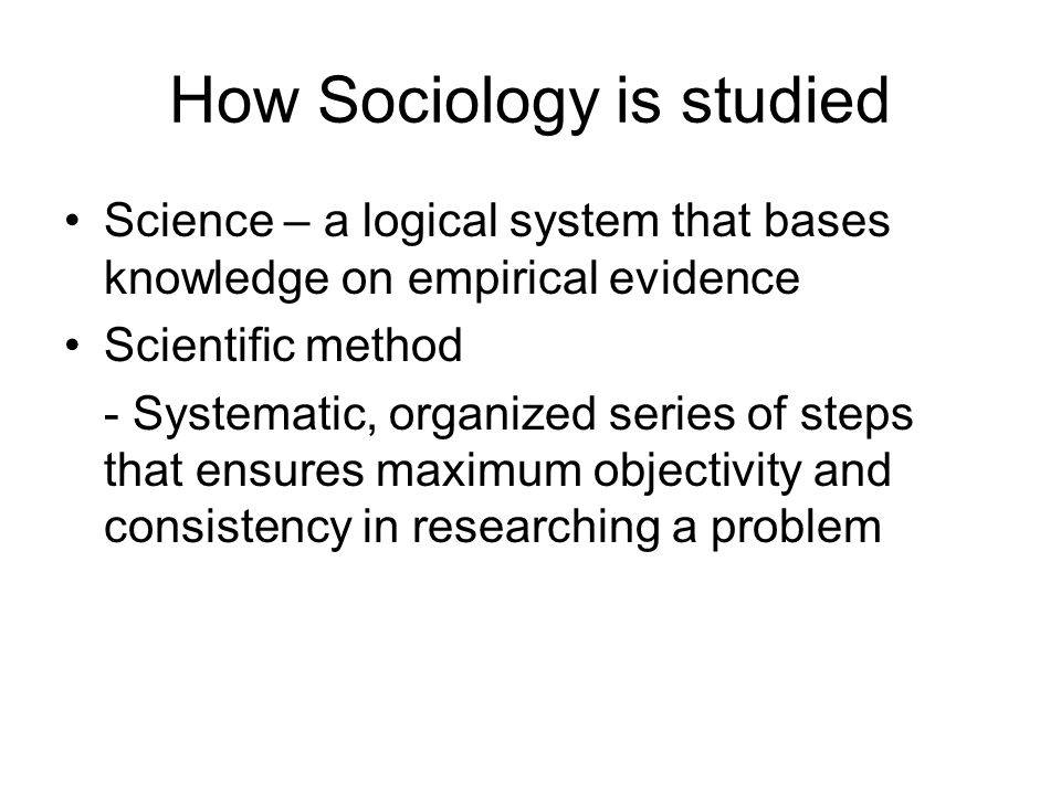 How Sociology is studied