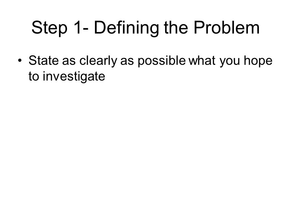Step 1- Defining the Problem