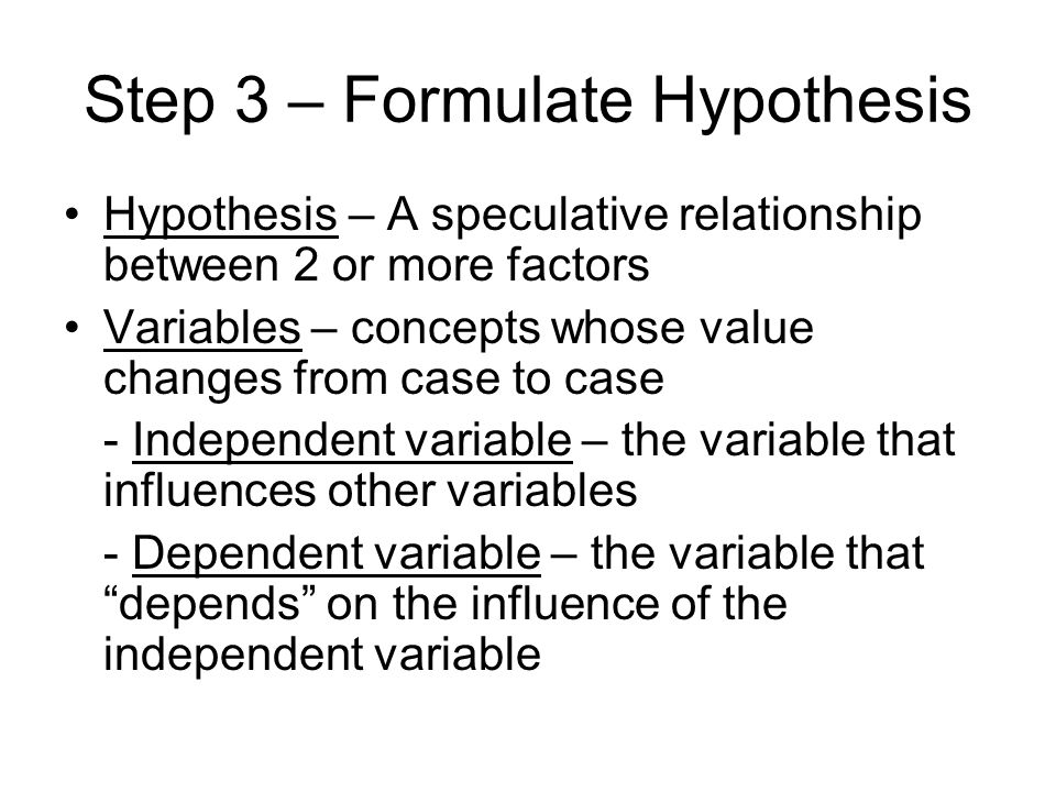 Step 3 – Formulate Hypothesis
