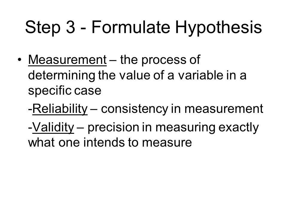 Step 3 - Formulate Hypothesis