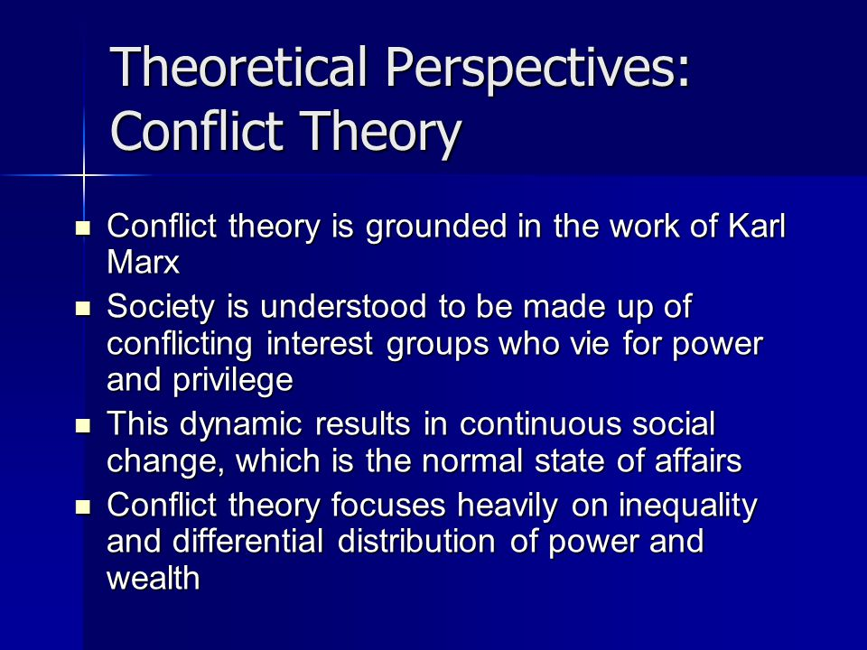 Theoretical Perspectives: Conflict Theory