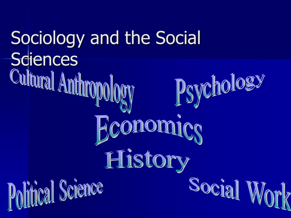 Sociology and the Social Sciences