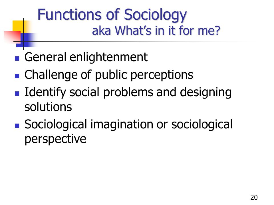 Functions of Sociology aka What's in it for me