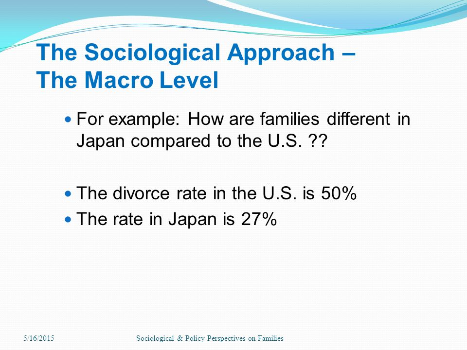 The Sociological Approach – The Macro Level