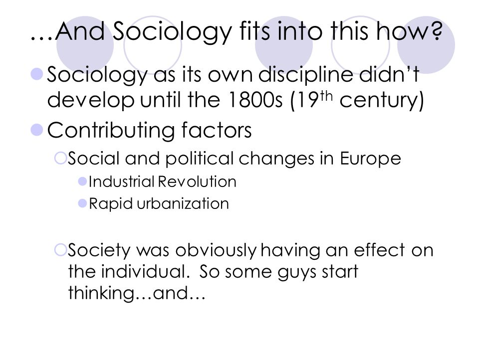 …And Sociology fits into this how