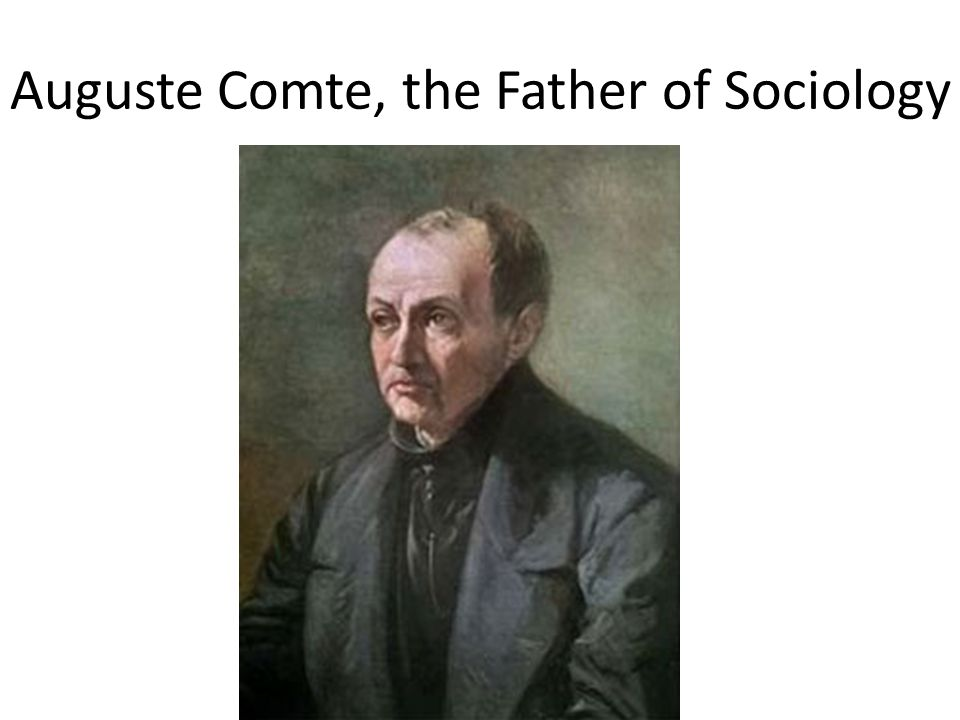 father of sociology