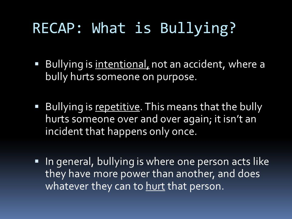 RECAP: What is Bullying