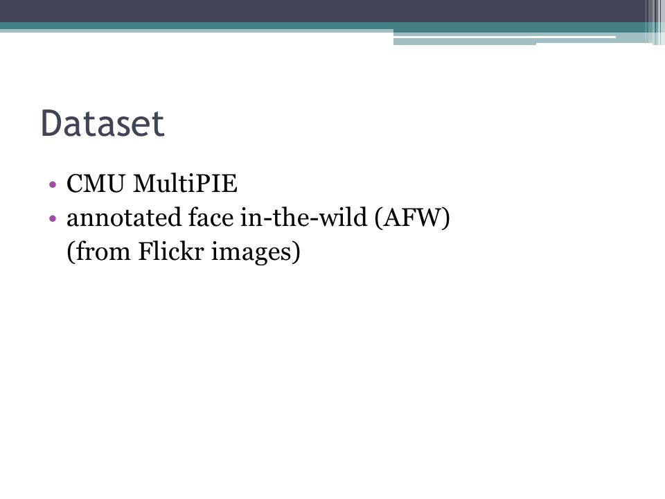 Dataset CMU MultiPIE annotated face in-the-wild (AFW)