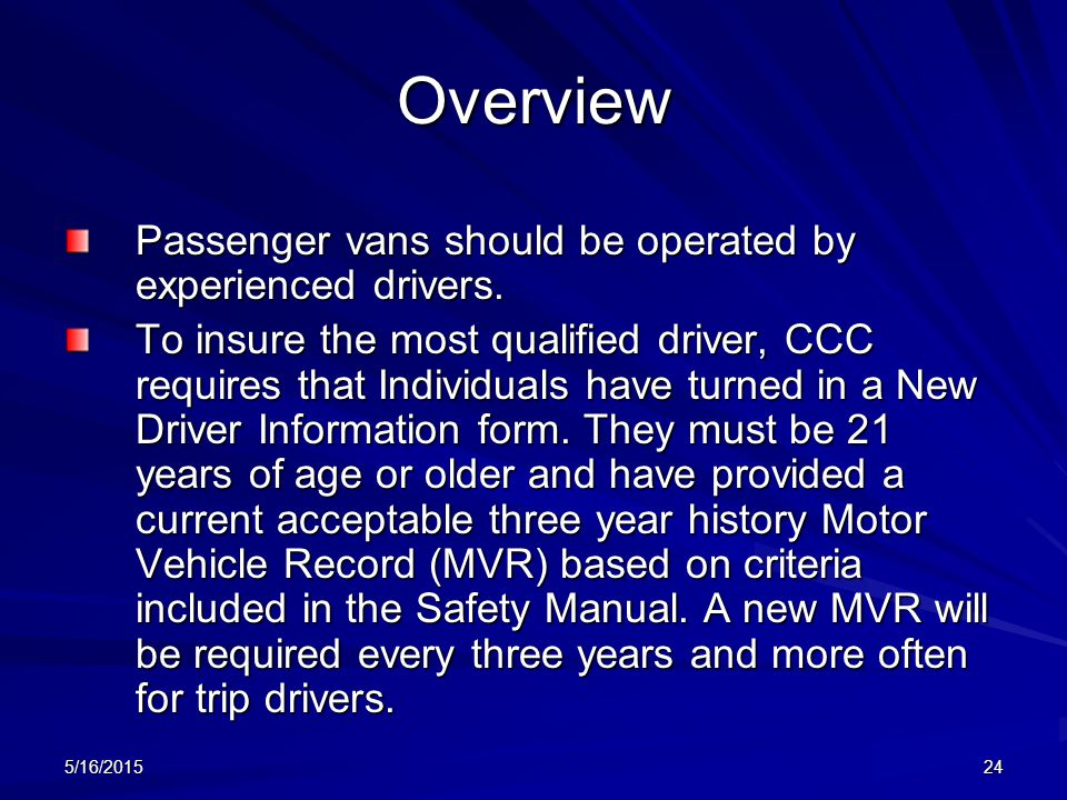 Overview Passenger vans should be operated by experienced drivers.