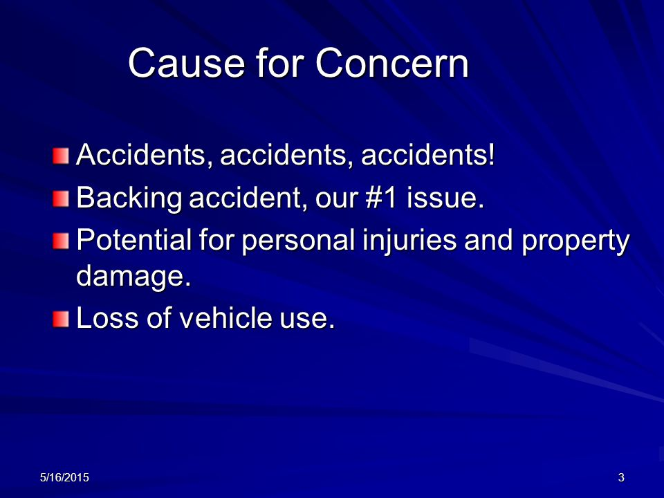 Cause for Concern Accidents, accidents, accidents!
