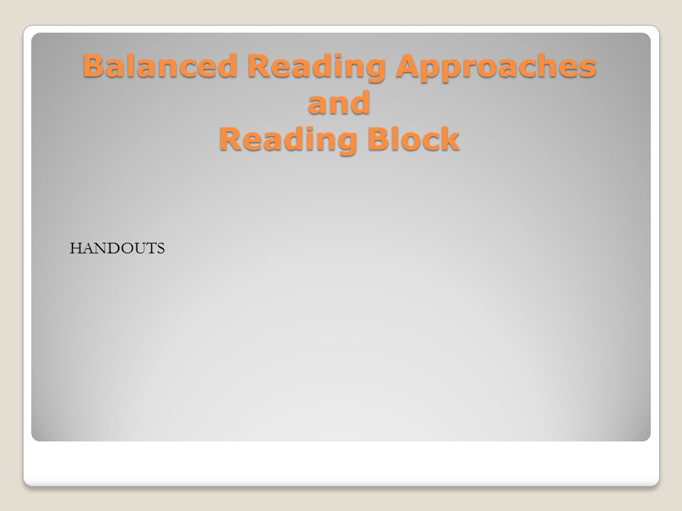 Balanced Reading Approaches and Reading Block