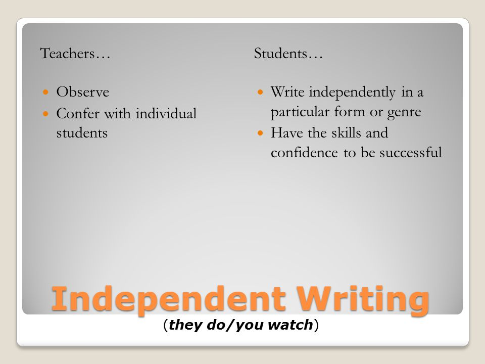 Independent Writing (they do/you watch)