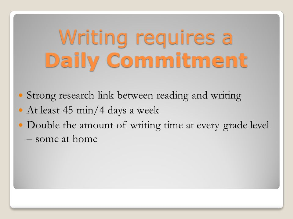Writing requires a Daily Commitment