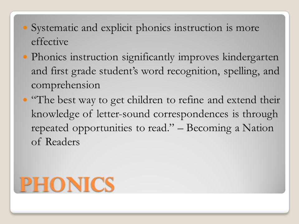 Phonics Systematic and explicit phonics instruction is more effective