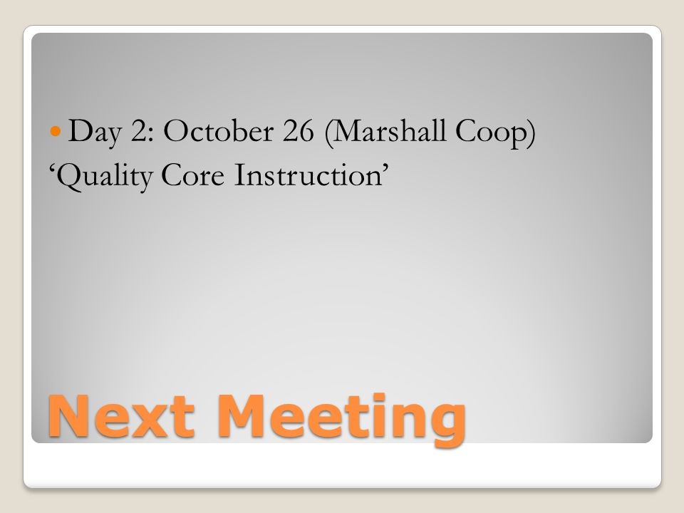 Next Meeting Day 2: October 26 (Marshall Coop)