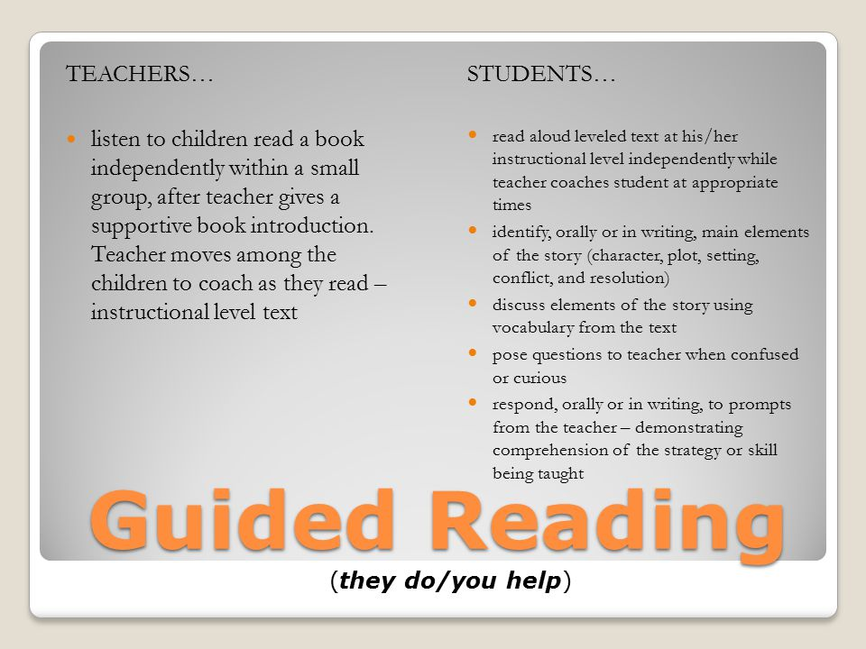Guided Reading (they do/you help)