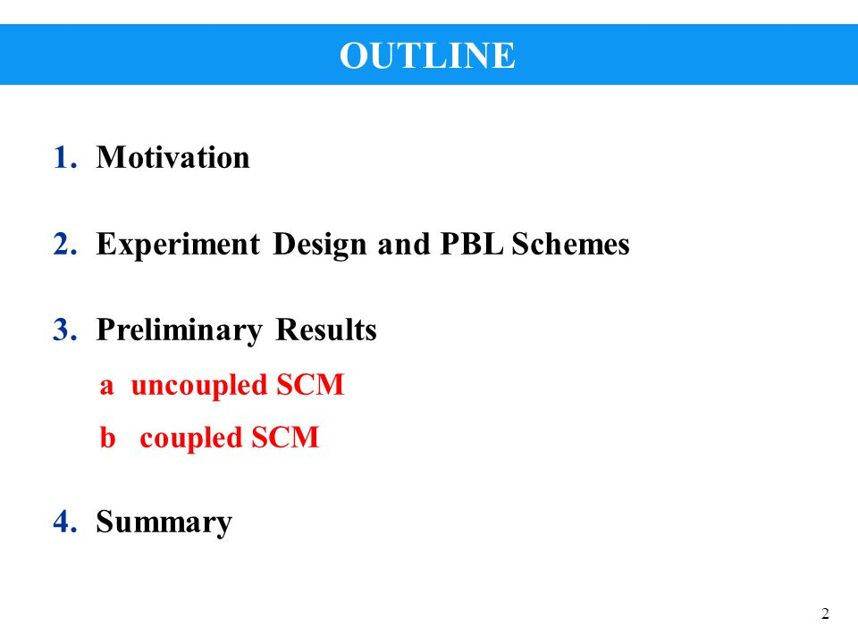 OUTLINE Motivation Experiment Design and PBL Schemes
