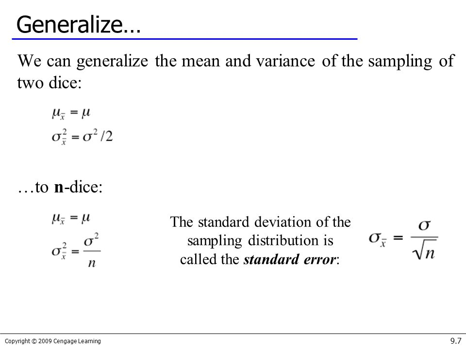 Generalize… We can generalize the mean and variance of the sampling of two dice: …to n-dice: