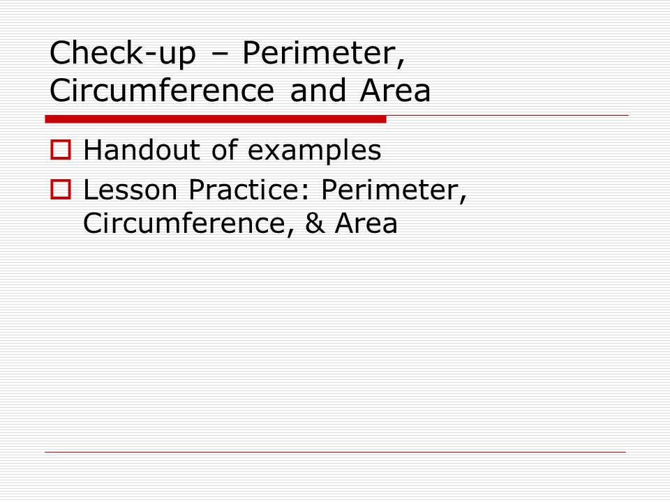 Check-up – Perimeter, Circumference and Area