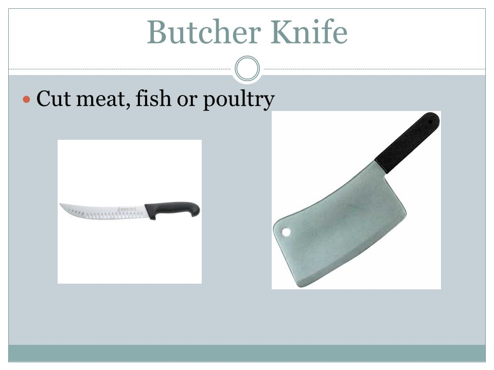 Butcher Knife Cut meat, fish or poultry