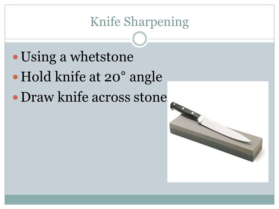 Draw knife across stone