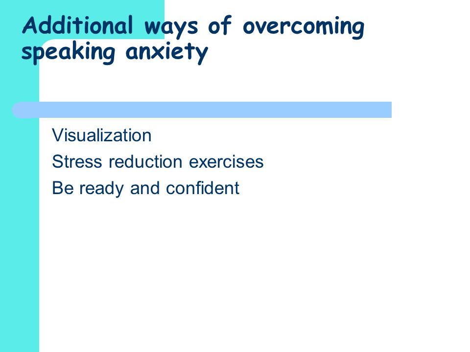 Additional ways of overcoming speaking anxiety
