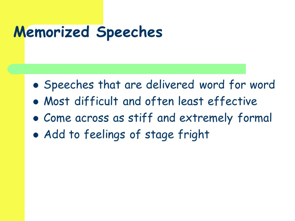 Memorized Speeches Speeches that are delivered word for word