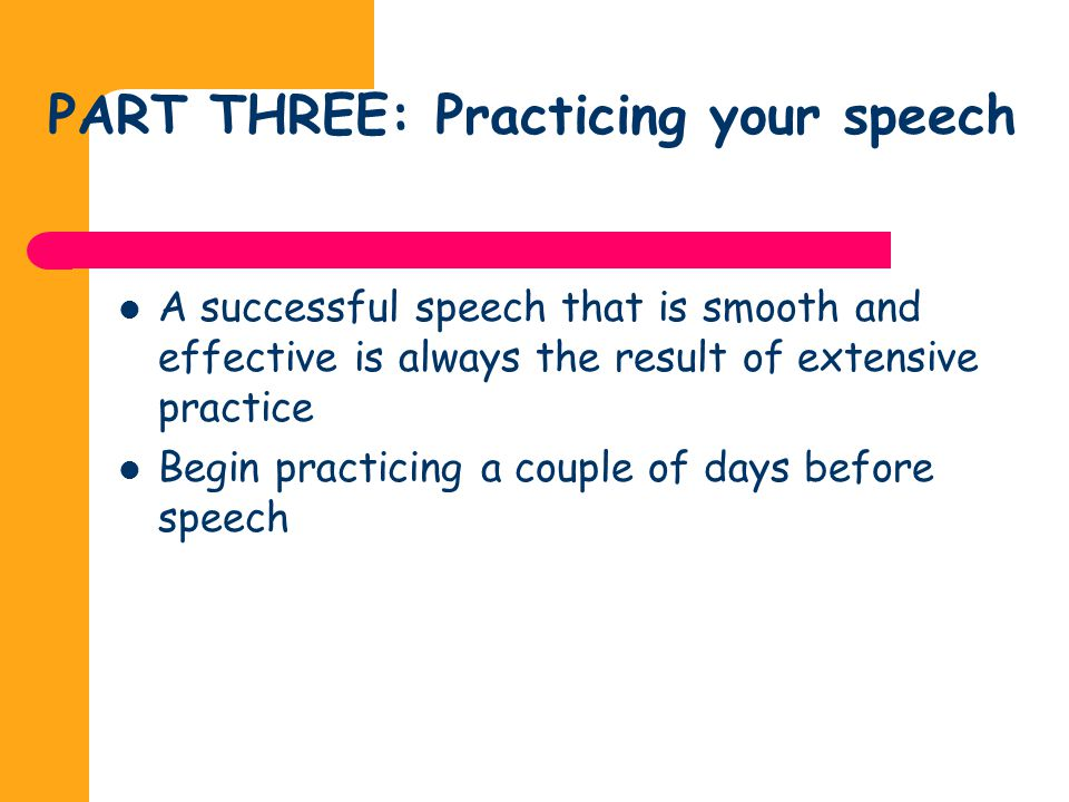 PART THREE: Practicing your speech
