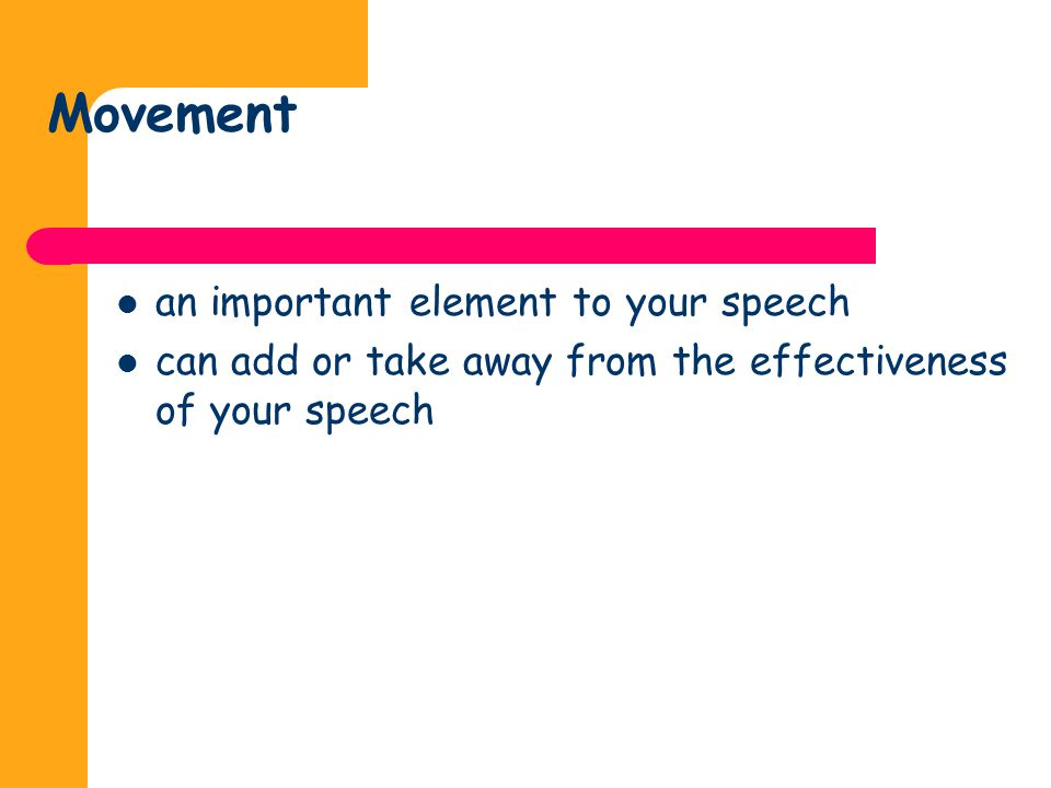Movement an important element to your speech